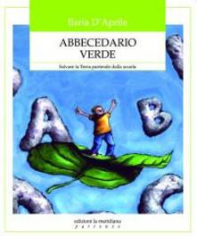 Ristorantezintonio.it Abbecedario verde. Salvare la terra partendo dalla scuola Image