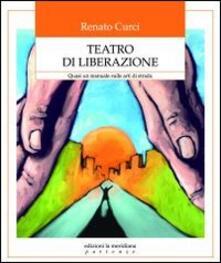 Grandtoureventi.it Teatro di liberazione. Quasi un manuale sulle arti di strada Image