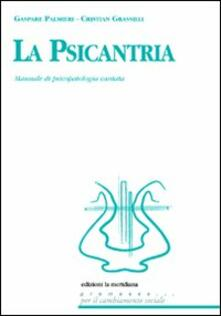 La psicantria. Manuale di psicologia cantata. Con CD Audio - Gaspare Palmieri,Cristian Grassilli - copertina
