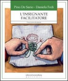 L insegnante facilitatore. Una nuova frontiera.pdf