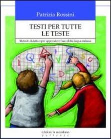 Ipabsantonioabatetrino.it Testi per tutte le teste. Metodo didattico per apprendere l'uso della lingua italiana Image