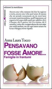 Pensavano fosse amore... Famiglie in frantumi - Tocco Anna L. - wuz.it