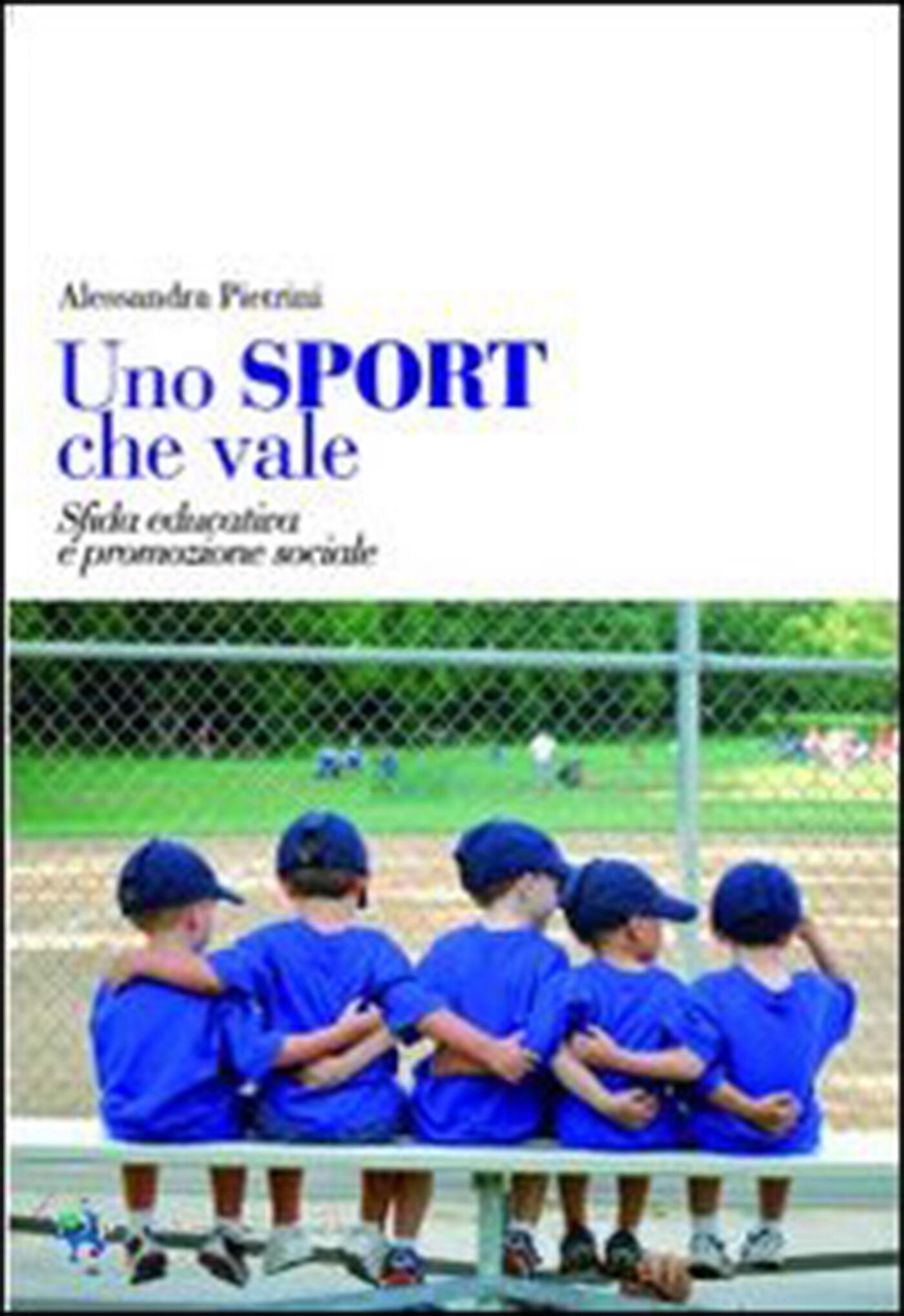 Uno sport che vale. Sfida educativa e promozione sociale
