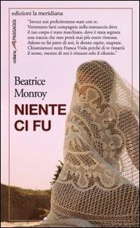 Niente ci fu - Monroy Beatrice - wuz.it