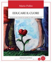 Educare il cuore. L'intelligenza emotiva degli adolescenti a scuola