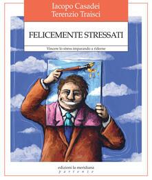 Librisulladiversita.it Felicemente stressati. Vincere lo stress imparando a riderne Image