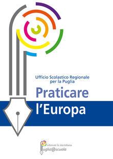 Praticare l'Europa - Ufficio scolastico regionale per la Puglia - ebook