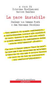 La pace instabile. Dialogo tra Romano Prodi e don Giovanni Nicolini