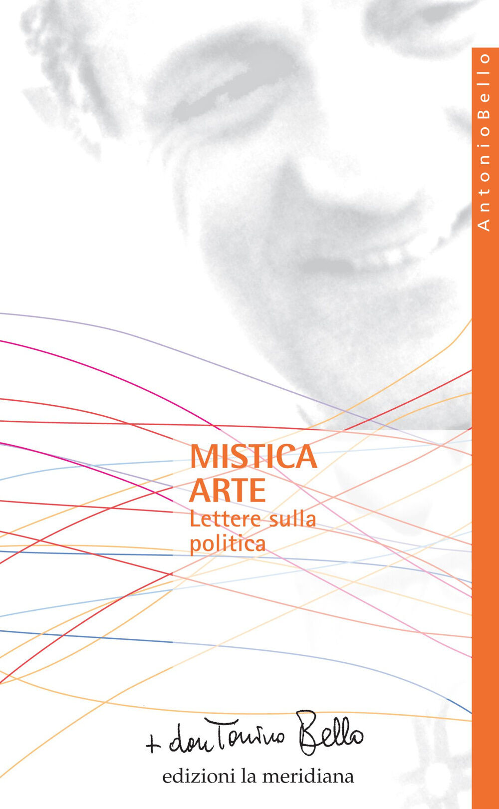 Mistica arte. Lettere sulla politica