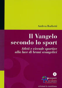 Il Vangelo secondo lo sport. Atleti e vicende sportive alla luce di brani evangelici