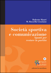 Società sportiva e comunicazione. Spunti per restare in partita