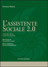 L' assistente sociale 2.0. Politiche e lavoro sociale di comunità
