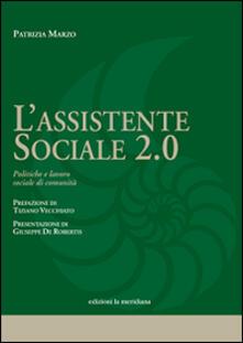 L' assistente sociale 2.0. Politiche e lavoro sociale di comunità - Patrizia Marzo - copertina
