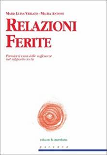 Relazioni Ferite. Prendersi cura delle sofferenze nel rapporto Io-Tu.pdf