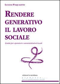 Rendere generativo il lavoro sociale. Guida per operatori e amministratori locali