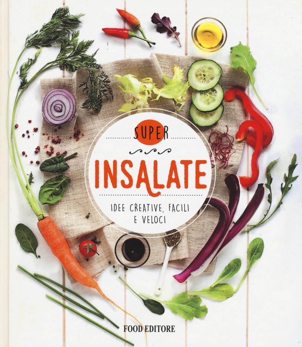 Insalate. Idee creative, facili e veloci - Libro - Food Editore ...