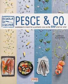 Pesce & co. Ingredienti e ricette illustrate con oltre 500 step by step.pdf
