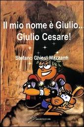 Il mio nome è Giulio... Giulio Cesare!