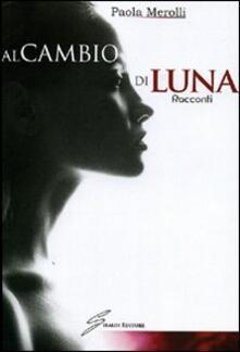 Al cambio di luna - Paola Merolli - copertina