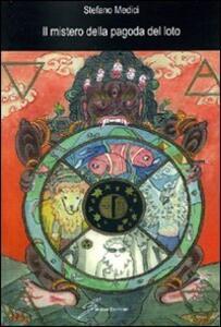 Il mistero della pagoda del loto - Stefano Medici - copertina