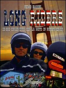 Long riders. 30.000 chilometri con la moto in Nordamerica
