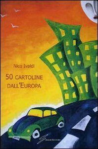 Cinquanta cartoline dall'Europa