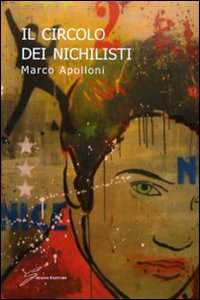 Libro Il circolo dei nichilisti Marco Apolloni