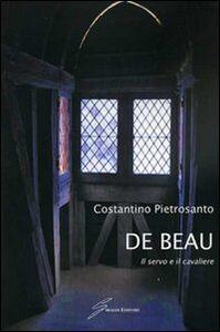De Beau. Il servo e il cavaliere