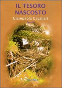 Libro Il tesoro nascosto. Favole Giampaola Cavallari