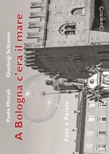 Criticalwinenotav.it A Bologna c'era il mare. Foto e parole Image