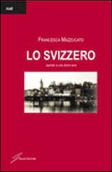 Lo svizzero - Francesca Mazzucato - copertina
