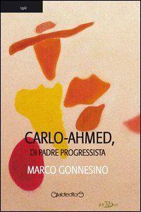 Carlo-Ahmed, di padre progressista