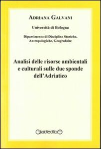 Analisi delle risorse ambientali e culturali sulle due sponde dell'Adriatico