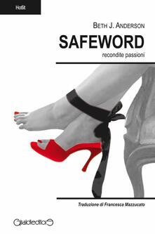 Safeword. Recondite passioni - Beth J. Anderson - copertina