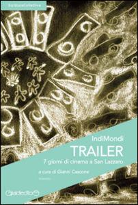 Trailer. 7 giorni di cinema a San Lazzaro