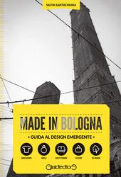 Made in Bologna. Guida al design emergente. Ediz. italiana e inglese