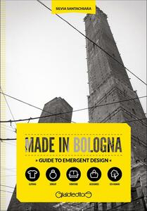Made in Bologna. Guide to emergent design