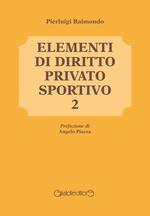 Elementi di diritto privato sportivo. Vol. 2