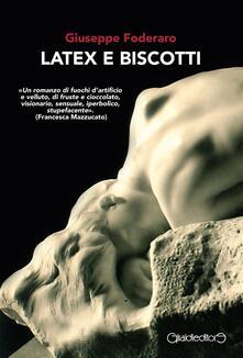 Latex e biscotti - Giuseppe Foderaro - copertina