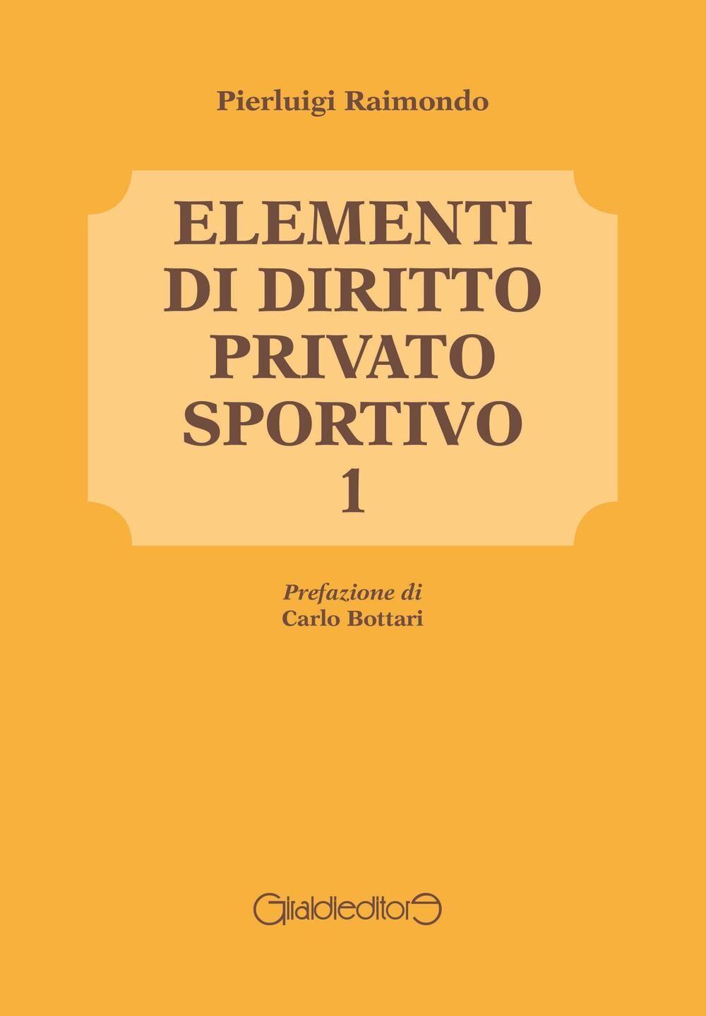 Elementi di diritto privato sportivo. Vol. 1