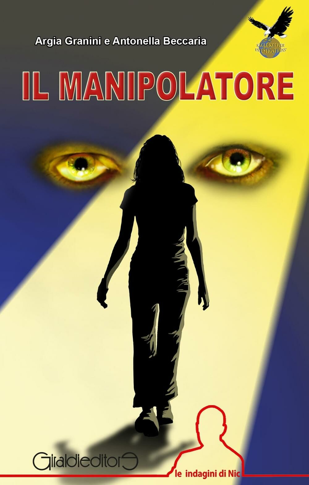 Il manipolatore. Le indagini di Nic