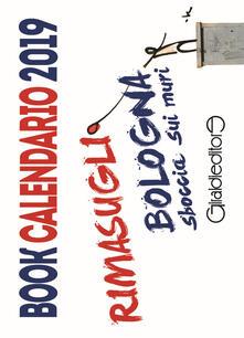 Winniearcher.com Rimasugli. Bologna sboccia sui muri. Book calendario 2019 Image