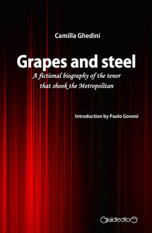 Osteriacasadimare.it Grapes and steel. A fictional biography of the tenor that shook the Metropolitan Image