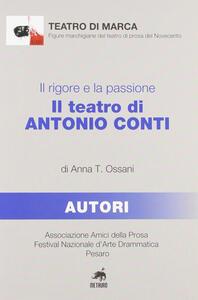 Il rigore e la passione. Il teatro di Antonio Conti