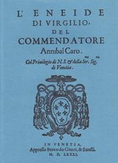 L' Eneide di Virgilio del commendatore Annibal Caro (rist. anast.)