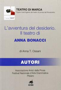 L' avventura del desiderio. Il teatro di Anna Bonacci