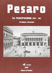 Pesaro. La ricostruzione 1944-1957
