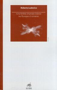 «Una farfalla chiamata Solaria» tra l'Europa e il romanzo