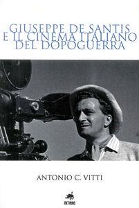 Giuseppe De Santis e il cinema italiano del dopoguerra