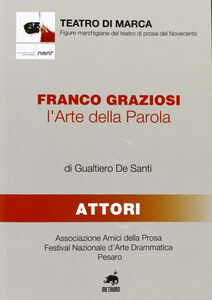 Franco Graziosi. L'arte della parola